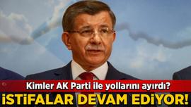 AK Parti'de istifalar devam ediyor! Kimler yollarını ayırdı?