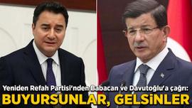 Yeniden Refah Partisi'nden Babacan ve Davutoğlu'a çağrı: Buyursunlar