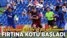 Eksik Trabzonspor Getafe'ye yenildi