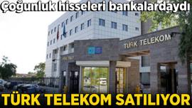 Türk Telekomun çoğunluk hisseleri satılıyor