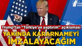 """Trump'tan """"Türkiye'ye yaptırım"""" açıklaması"""
