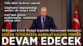 Cumhurbaşkanı Erdoğan'dan Rusya ziyareti öncesi kritik açıklamalar