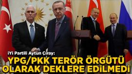 İYİ Partili Çıray: YPG/PKK terör örgütü olarak deklere edilmedi