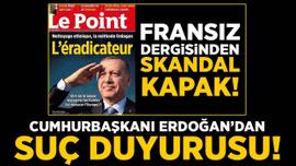 Le Point dergisinin yayın yönetmeni ve yazarı hakkında suç duyurusu