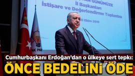 Erdoğan'dan Fransa'ya terör tepkisi: Önce bedelini öde