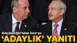 Kılıçdaroğlu'ndan İnce'ye 'adaylık' yanıtı