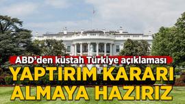 Beyaz Saray'dan Türkiye'ye yönelik küstah yaptırım açıklaması