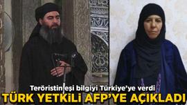 Türk yetkili AFP'ye açıkladı! Teröristin eşi bilgiyi Türkiye'ye verdi