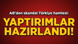 AB'den skandal Türkiye hamlesi: Yaptırımlar hazırlandı
