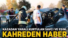 Korkunç kazada savcı ve eşi yaralandı, kızları Zehra hayatını kaybetti