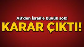 AB'den İsrail'e büyük şok! Karar çıktı