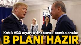 Kritik ABD ziyareti öncesinde bomba analiz: Erdoğan'ın B planı hazır