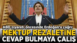 Akşener'den Erdoğan'a çağrı: Mektup rezaletine cevap bulmaya çalış