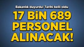 Bakanlık duyurdu! 17 bin 689 personel alınacak
