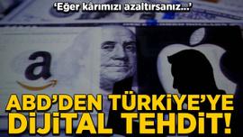 ABD'den Türkiye'ye dijital tehdit! Eğer kârımızı azaltırsanız...