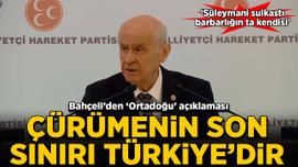 Bahçeli: Çürümenin son sınırı Türkiye'dir!