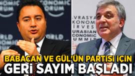 Babacan ve Gül'ün partisi için geri sayım başladı!
