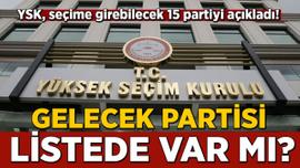 YSK, seçime girebilecek 15 partiyi açıkladı!