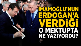 İmamoğlu'nun Cumhurbaşkanı Erdoğan'a verdiği mektupta ne yazıyordu?