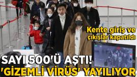 'Gizemli virüs' yayılıyor! Vaka sayısı 500'ü aştı...