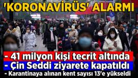 'Koronavirüs' alarmı: 13 kent karantinada, Çin Seddi kapatıldı!