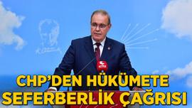 CHP'den hükümete seferberlik çağrısı
