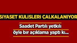 Saadet Partili yetkiliden Abdullah Gül'ün adaylığı hakkında son dakika