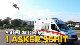 Antalya'da acı olay: 1 asker şehit