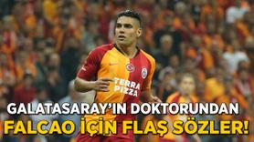 Galatasaray'ın doktorundan Falcao için flaş sözler!