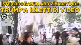 İşte Erdoğan'ın Trump'a izlettiği video
