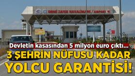 Havalimanı için 3 şehrin nüfusu kadar yolcu garantisi!