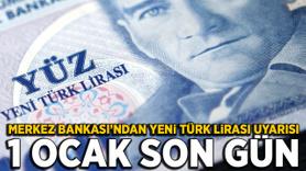 Merkez Bankası'ndan Yeni Türk Lirası uyarısı: 1 Ocak son gün