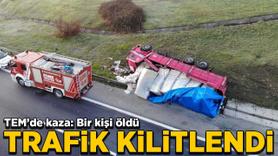 TEM'de kaza: Bir kişi öldü! Trafik kilitlendi