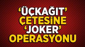 Ankara'da 'üçkağıt' çetesine 'Joker' operasyonu!