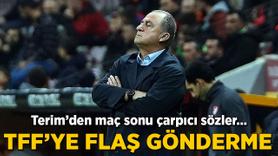Fatih Terim'den maç sonu TFF'ye flaş gönderme