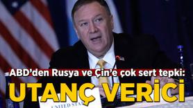 ABD'den Rusya ve Çin'e çok sert tepki: Utanç verici
