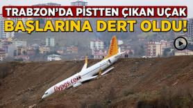 Trabzon'da pistten çıkan uçak başlarına dert oldu!