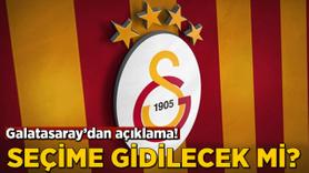 Galatasaray'dan açıklama! Seçime gidilecek mi?