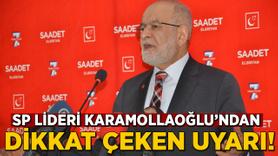 SP Genel Başkanı Karamollaoğlu'ndan dikkat çeken uyarı!
