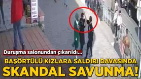 Başörtülü kızlara saldırı davasında skandal savunma!