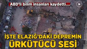 İşte Elazığ'daki depremin sesi