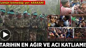 Arakan'da tarihin en ağır ve acı katliamı yaşanıyor!