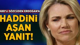 ABD Dışişleri Sözcüsü'nden Erdoğan'a haddini aşan yanıt!
