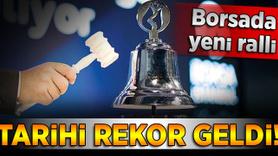 Borsa İstanbul'da tarihi rekor!