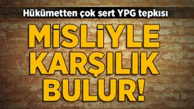 Hükümetten çok sert YPG tepkisi