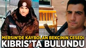Mersin'de kaybolan bekçi Oktay Avcı'nın cesedi Kıbrıs'ta bulundu