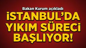 Bakan Kurum duyurdu: Yıkım için süreç başlıyor