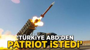 """""""Türkiye ABD'den Patriot istedi"""""""