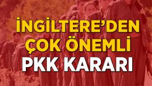 İngiltere'den çok önemli terör örgütü PKK kararı