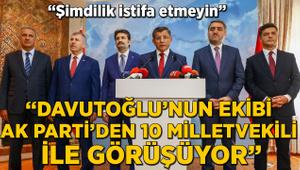 """""""Davutoğlu'nun ekibi, AK Parti'den 10 milletvekili ile görüşüyor"""""""